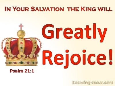 Psalm 21:1 The King Will Rejoice In Your Salvation (cream)